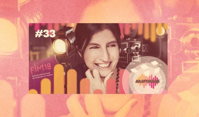 #33 | Entrevista com Minom Pinho (FIM Cine)