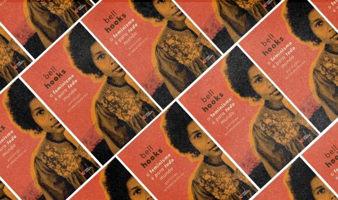 10 lições do livro 'O Feminismo é para Todo Mundo'