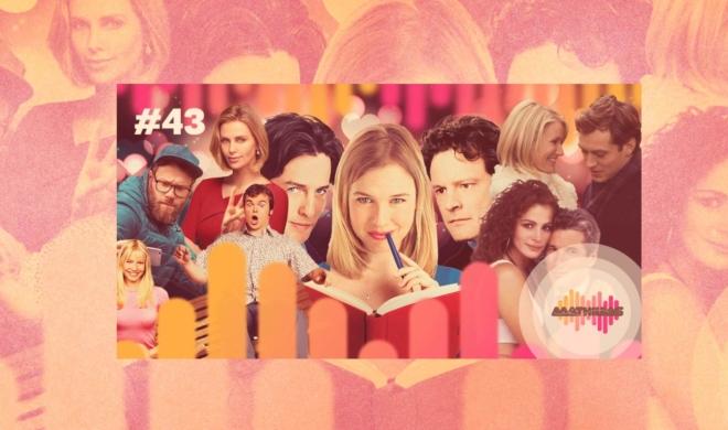 #43 | Amor x ódio: comédias românticas