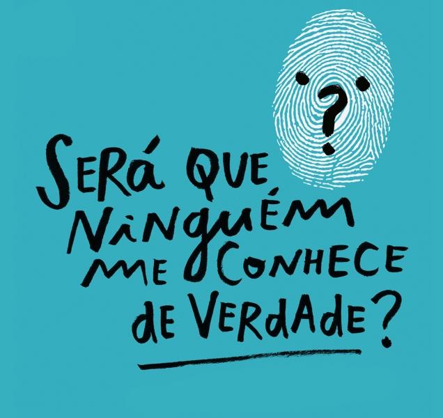 Será que ninguém me conhece de verdade?