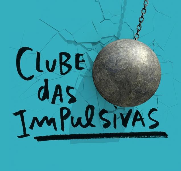 Clube das impulsivas