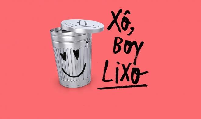 Xô, boy lixo